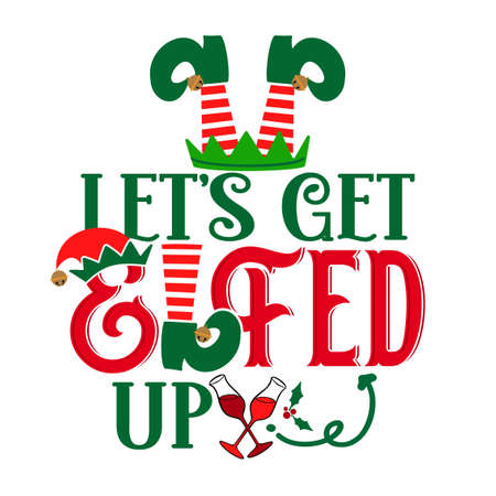 Let's get elfed up - phrase for Christmas Cheers clothes or ugly sweaters. Hand drawn lettering for Xmas greetings cards, invitations. Good for t-shirt, mug, gift tag, printing press. Little Elf. Illusztráció