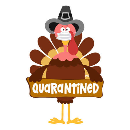 Quarantined 2020 - Thanksgiving Day poster with cute turkey wearing mask. Autumn color poster. Awareness lettering phrase. Coronavirus (2019-nCoV) Concept of self isolation times. Stop Covid-19.