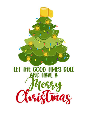 Let the good times roll and have a Merry Christmas - Kawaii style cute Christmas tree doodle drawing with text for self quarantine times. Xmas decoration. ood for Poster or t-shirt graphic design 2020