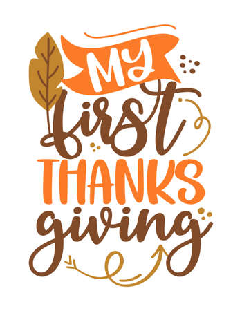 My first (1.) Thanksgiving - Baby clothes calligraphy label. Isolated on white background. Hand drawn lettering for Xmas greeting cards, invitations. Good for t-shirt, mug, gift. Baby clothes