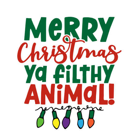 Merry Christmas Ya Filthy Animal - Calligraphy phrase for Christmas. Hand drawn lettering for Xmas greetings cards, invitations. Good for t-shirt, mug, scrap booking, gift, printing press.