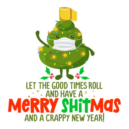 Merry ShitMas and Crappy New Year - Cute smiling happy poop in Chritsmas tree costume with face mask. Cartoon character in kawaii style. Xmas poop, shit character.