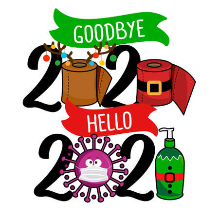 Goodbye 2020 Hello 2021 - happy new year greeting. Lettering typography poster with text for self quarantine times. Hand letter script motivation catch word design. STOP Coronavirus (2019-ncov). Vektorgrafik