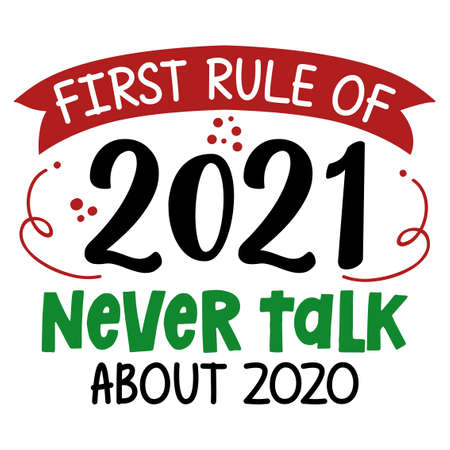 First rule of 2020: never talk about 2020 - happy new year greeting. Lettering poster with text for self quarantine. Hand letter script motivation catch word design. STOP Coronavirus (2019-ncov).