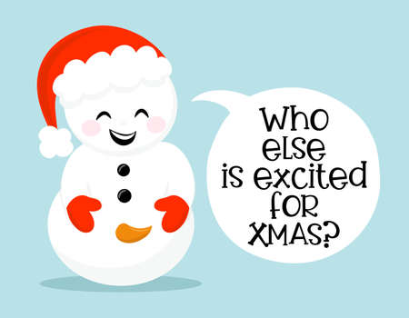 Who else is excited for Xmas? - Dirty joke a hand drawn Snowman. Ambivalent pun Xmas greetings cards, invitations. Good for xmas gift, t-shirt, ugly sweaters. Ambiguous humor, adult pun.