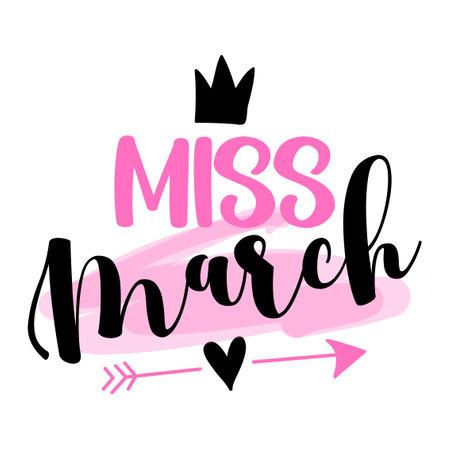 三月小姐-服装插图文字。鼓舞人心的名言婴儿洗礼卡,邀请函,横幅。儿童书法,字体排版海报。女王是三月出生的。选美皇后的女孩。