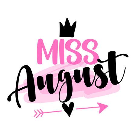 8月小姐 - 衣裳的例证文本。鼓舞人心的名言婴儿洗礼卡,邀请函,横幅。儿童书法,字体排版海报。皇后队是8月出生的。选美皇后的女孩。