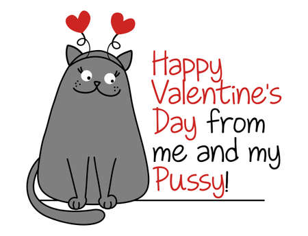 Happy Valentine's Day from me and my pussy - Cute gray cat with hearted hairband. Funny doodle animal. Hand drawn lettering for Valentine greetings cards, invitations. Cupid kitty.