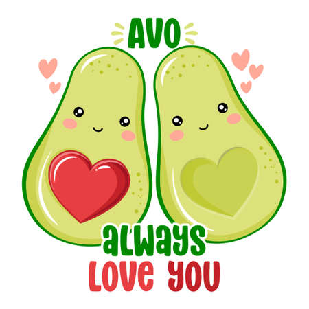 Avo (I will) always love you - Cute hand drawn avocado couple illustration kawaii style. Valentine's Day color poster.