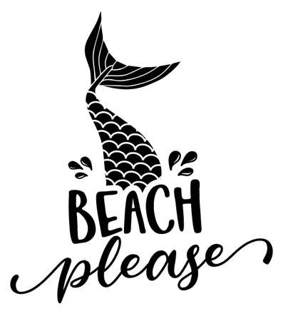 Beach please - funny motivational slogan with mermaid tail in vector eps. Good for printing press, gifts, shirts, mugs, posters. Summer time quote. Ilustración de vector