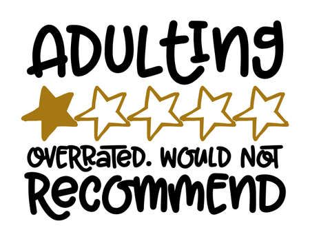 Adulting, overrated, would not recommend - Concept with one star rating. Motivational poster or gift for graduation. Good for motivation posters, textiles, gifts, bar sets. T shirt, mug subtitle.