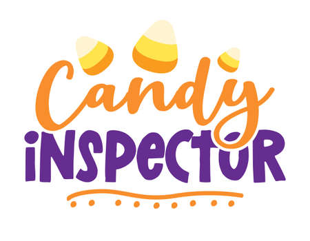 Official Candy inspector - Quote with candy corn sugars. Happy halloween decoration. Good for Trick or treat decor, sweet mouthed kids or dog clothes.
