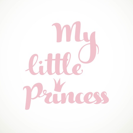 My little princess calligraphic inscription on a white background