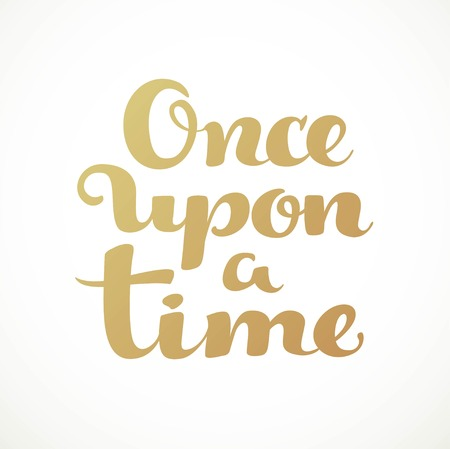 once: Once upon a time calligraphic inscription on a white background