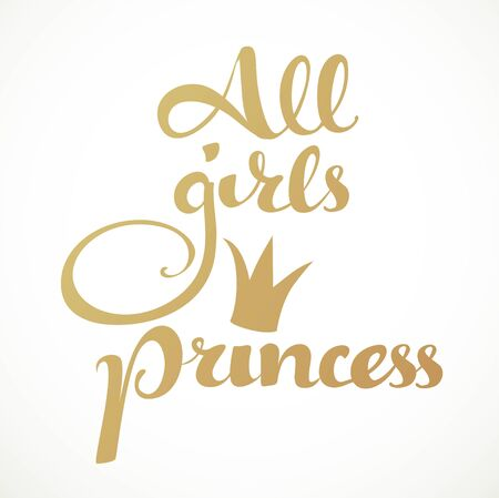 princess crown: All girls princess calligraphic inscription on a white background