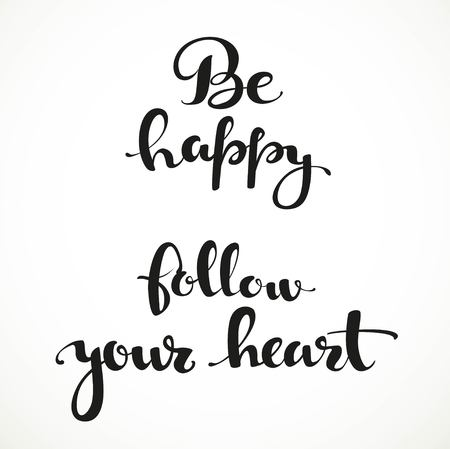to make believe: Be happy, follow your heart calligraphic inscription on a white background