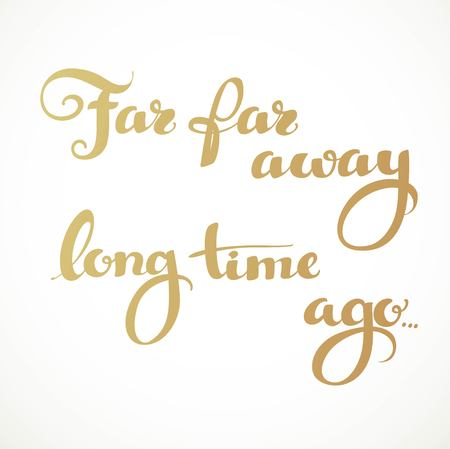 far and away: Far far away, long time ago calligraphic inscription on a white background