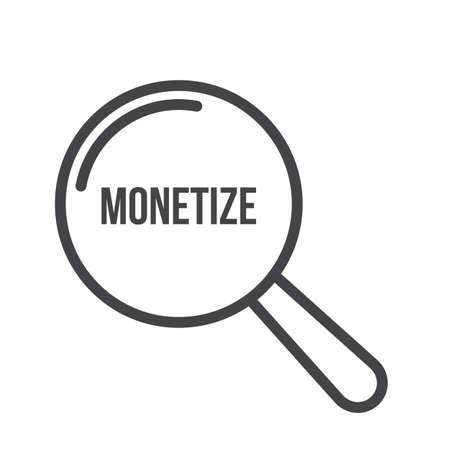 Monetize Word Magnifying Glass. Vector illustration Illustration