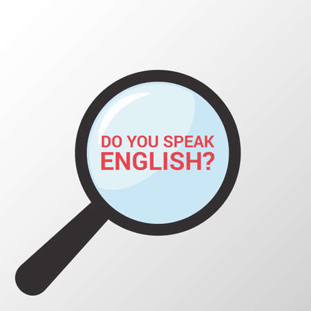 Learning Concept: Magnifying Optical Glass With Words Do You Speak English. Vector illustration
