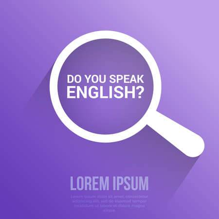 Learning Concept: Magnifying Optical Glass With Words Do You Speak English?. Vector illustration
