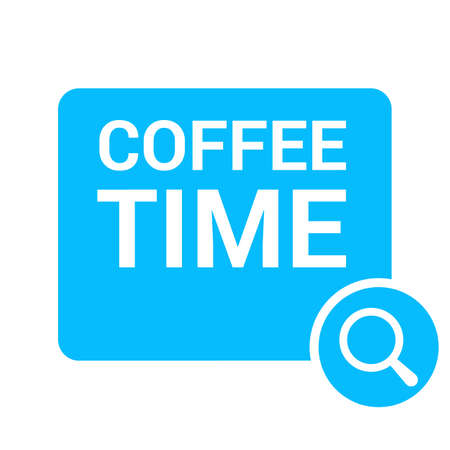 Time Concept: Magnifying Optical Glass With Words Coffee Time. Vector illustration