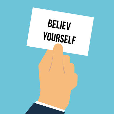 Man showing paper BELIEVE YOURSELF text. Vector illustration