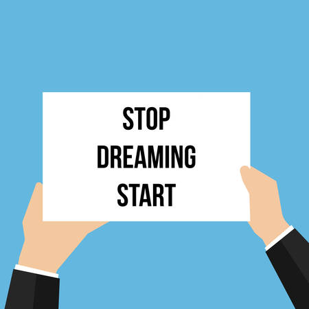 Man showing paper STOP DREAMING START. Vector illustration