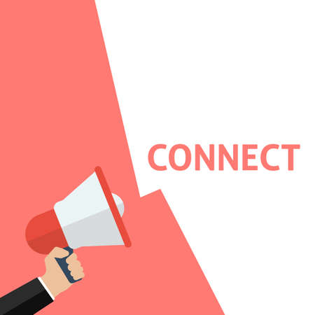 Hand Holding Megaphone With CONNECT Announcement. Flat Vector Illustration