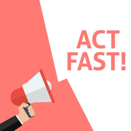 Hand Holding Megaphone With ACT FAST! Announcement. Flat Vector Illustration