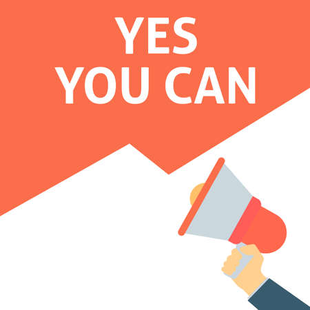 YES YOU CAN Announcement. Hand Holding Megaphone With Speech Bubble. Flat Vector Illustration Illustration