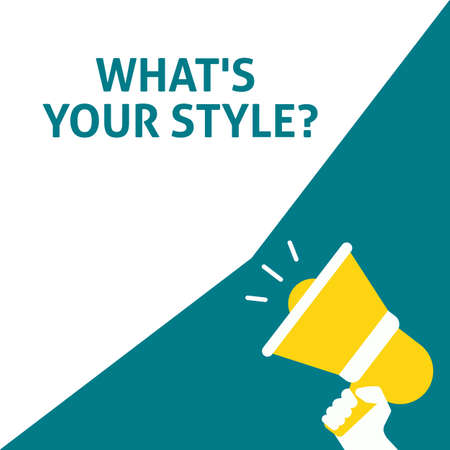 WHAT'S YOUR STYLE? Announcement. Hand Holding Megaphone With Speech Bubble. Flat Vector Illustration