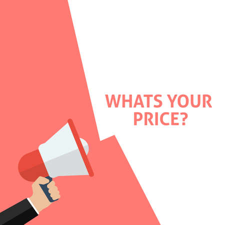WHATS YOUR PRICE? Announcement. Hand Holding Megaphone With Speech Bubble. Flat Vector Illustration