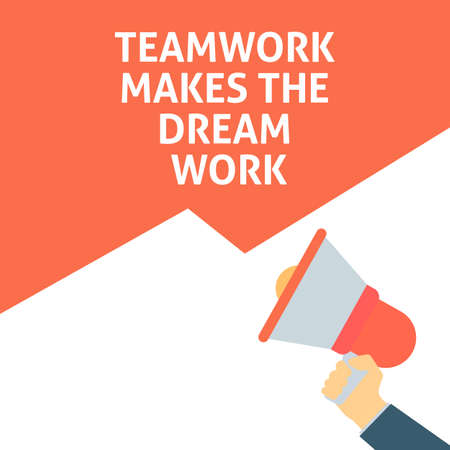 TEAMWORK MAKES THE DREAM WORK Announcement. Hand Holding Megaphone With Speech Bubble. Flat Vector Illustration