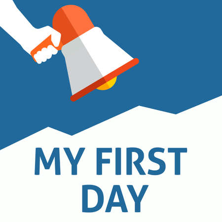 MY FIRST DAY Announcement. Hand Holding Megaphone With Speech Bubble. Flat Vector Illustration