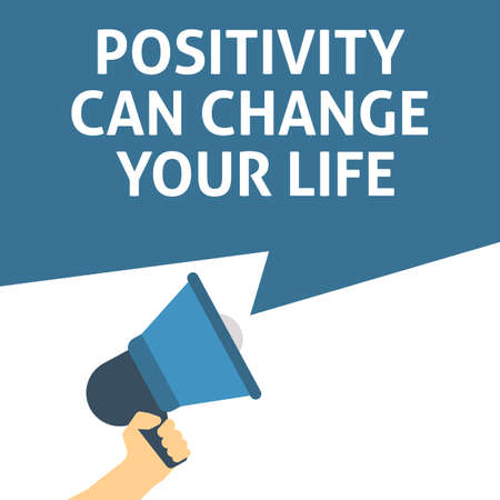 POSITIVITY CAN CHANGE YOUR LIFE Announcement. Hand Holding Megaphone With Speech Bubble. Flat Vector Illustration Illustration