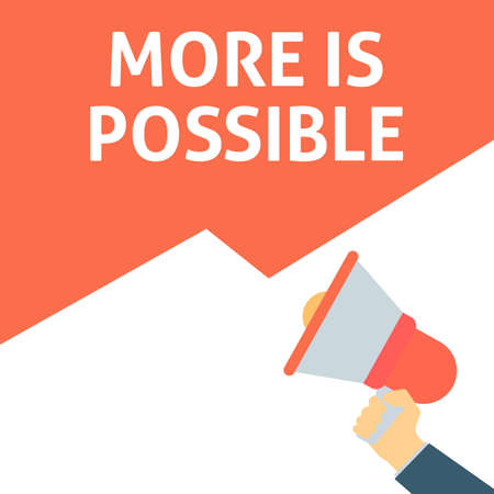 MORE IS POSSIBLE Announcement. Hand Holding Megaphone With Speech Bubble. Flat Vector Illustration