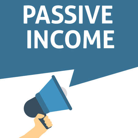 PASSIVE INCOME Announcement. Hand Holding Megaphone With Speech Bubble. Flat Vector Illustration Ilustração