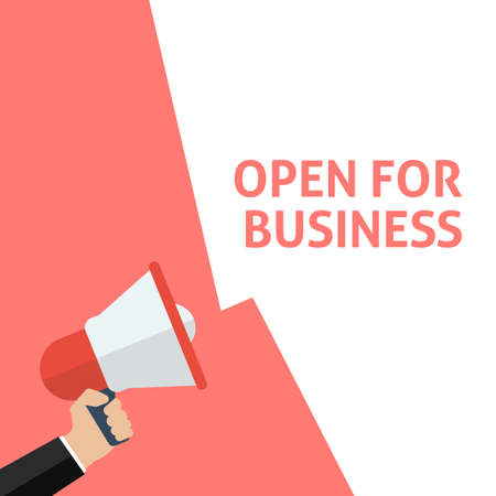 OPEN FOR BUSINESS Announcement. Hand Holding Megaphone With Speech Bubble. Flat Vector Illustration
