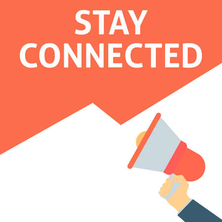 STAY CONNECTED Announcement. Hand Holding Megaphone With Speech Bubble. Flat Vector Illustration