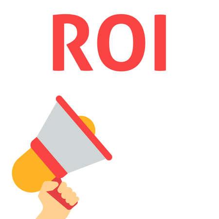 ROI-Ankündigung. Hand hält Megaphon mit Sprechblase. Flache Vektor-Illustration