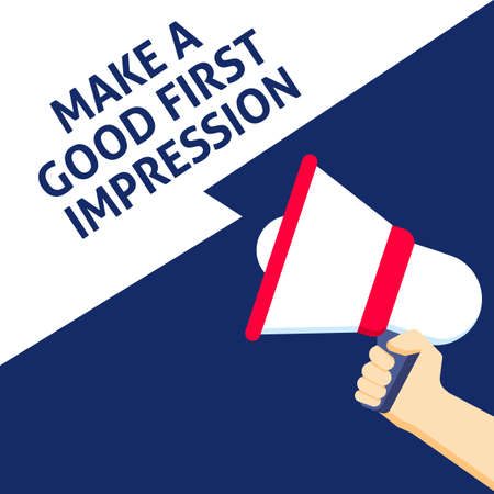 MAKE A GOOD FIRST IMPRESSION Announcement. Hand Holding Megaphone With Speech Bubble. Flat Vector Illustration