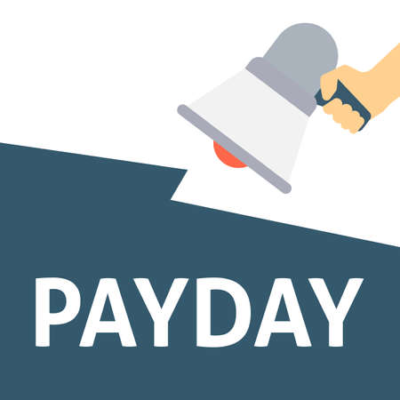 PAYDAY Announcement. Hand Holding Megaphone With Speech Bubble. Flat Vector Illustration