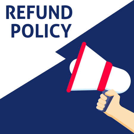 REFUND POLICY Announcement. Hand Holding Megaphone With Speech Bubble. Flat Vector Illustration