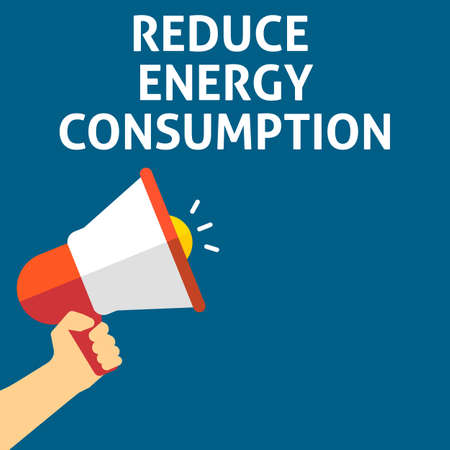 REDUCE ENERGY CONSUMPTION Announcement. Hand Holding Megaphone With Speech Bubble. Flat Vector Illustration