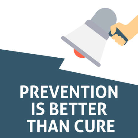 PREVENTION IS BETTER THAN CURE Announcement. Hand Holding Megaphone With Speech Bubble. Flat Vector Illustration Vettoriali