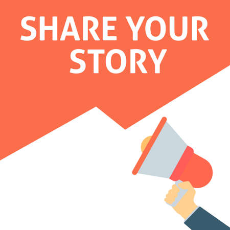 SHARE YOUR STORY Announcement. Hand Holding Megaphone With Speech Bubble. Flat Vector Illustration
