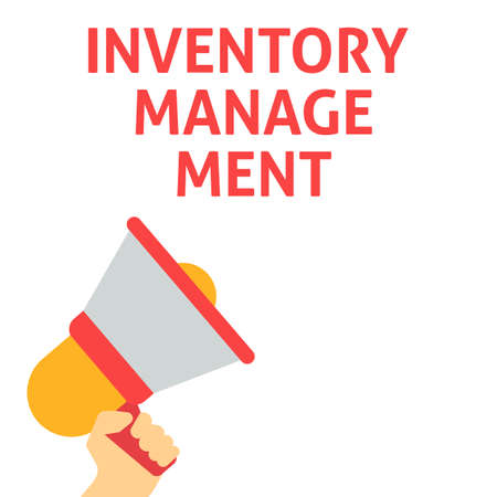INVENTORY MANAGEMENT Announcement. Hand Holding Megaphone With Speech Bubble. Flat Vector Illustration
