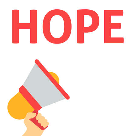 HOPE Announcement. Hand Holding Megaphone With Speech Bubble. Flat Vector Illustration Illustration