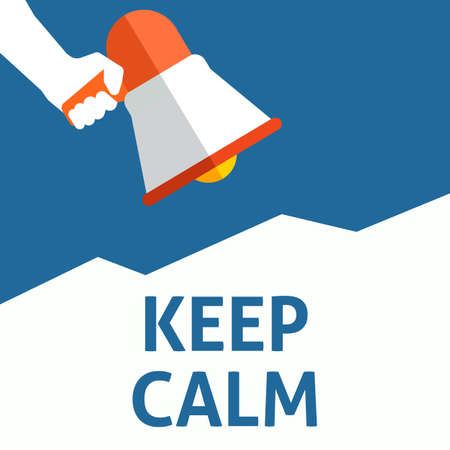 KEEP CALM Announcement. Hand Holding Megaphone With Speech Bubble. Flat Vector Illustration