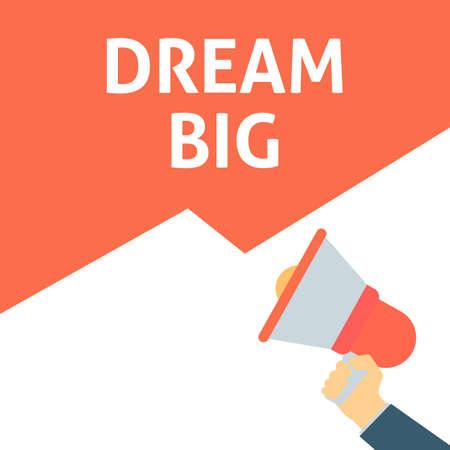 DREAM BIG Announcement. Hand Holding Megaphone With Speech Bubble. Flat Vector Illustration